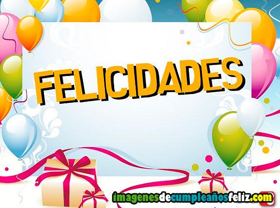 Imágenes para tarjetas de cumpleaños IMÁGENES de CUMPLE u00d1OS FELIZ
